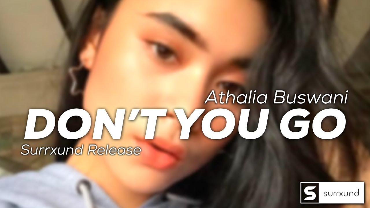 Don't you go - Athalia (Surrxund Release)