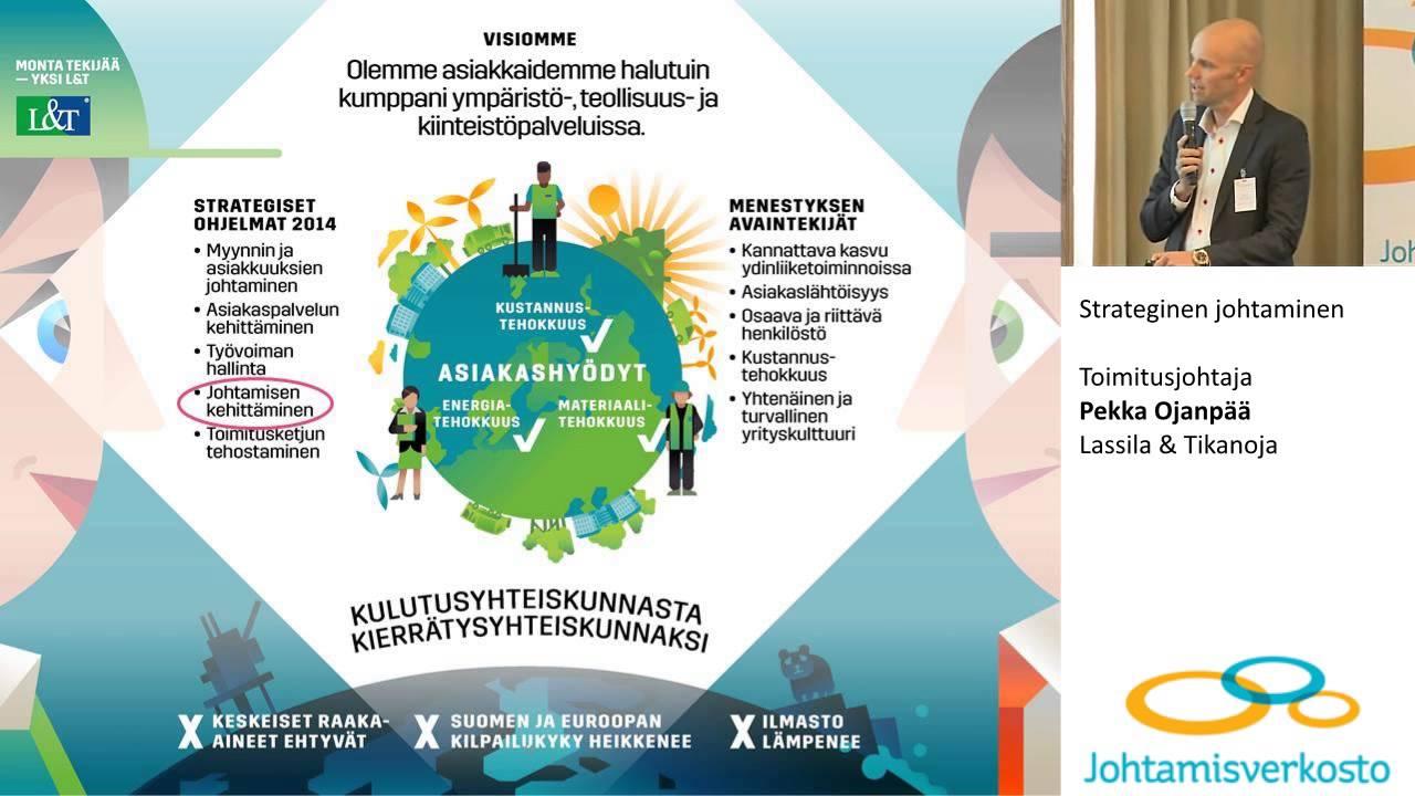 Download Strateginen johtaminen, Toimitusjohtaja Pekka Ojanpää, Lassila & Tikanoja Oyj