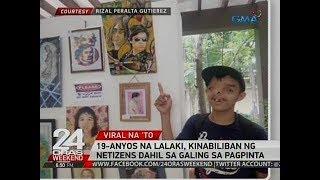24 Oras: 19-anyos Na Lalaki, Kinabiliban Ng Netizens Dahil Sa Galing Sa Pagpinta