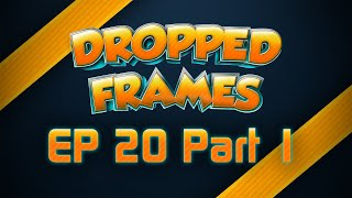Dropped Frames, Week 20, Part 1 - GOTHALION AND EMOTES