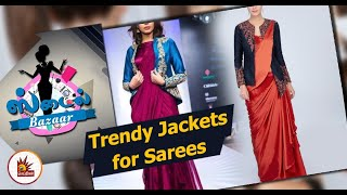 Trendy Jackets for Sarees | Latest Jacket Blouse style | Style Bazaar