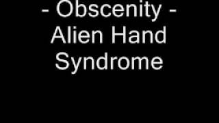 Obscenity - Alien Hand Syndrome