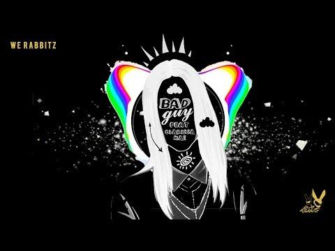 Billie Eilish - Bad Guy (We Rabbitz Feat. Clarissa Mae Remix Cover)