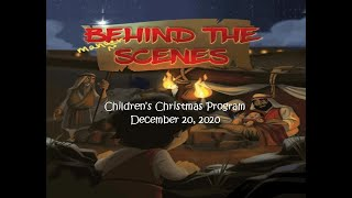 "Children's Christmas Program ""Behind the Manger Scenes"""