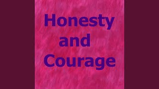 Honesty and Courage