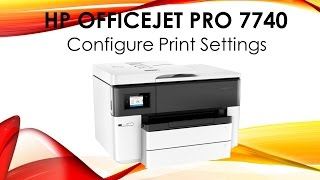 HP Officejet Pro 7740/8740 Configure Print Settings for Tray 2 and Duplex Printing