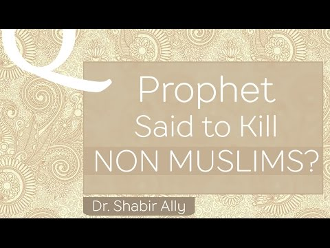 Q&A: Prophetic Saying On Fighting Non-Muslims?   Dr. Shabir Ally