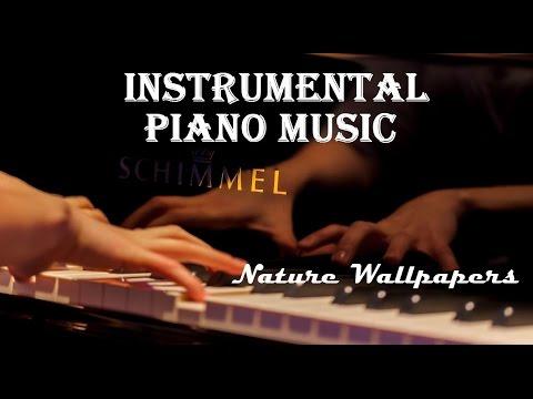 INSTRUMENTAL PIANO MUSIC  Nature Wallpapers