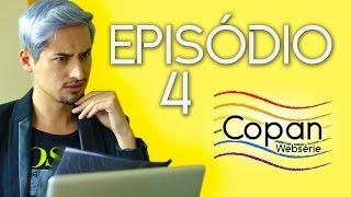 Copan Websérie | Episódio 4