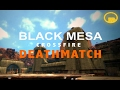 Black Mesa: Deathmatch - Crossfire