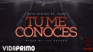 Lito Kirino - Tu Me Conoces ft. Tali [Official Audio].mp3