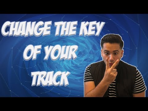 Change The Key Of Your Track Like A Pro