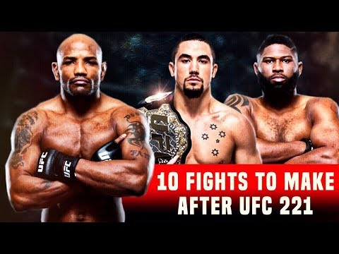 10 Fights To Make After UFC 221 | Romero VS Rockhold