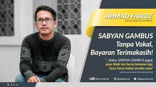 1 tahun SABYAN Tanpa Vokal, Bayaran Terimakasih!: Ahmad Fairuz Part 2/2