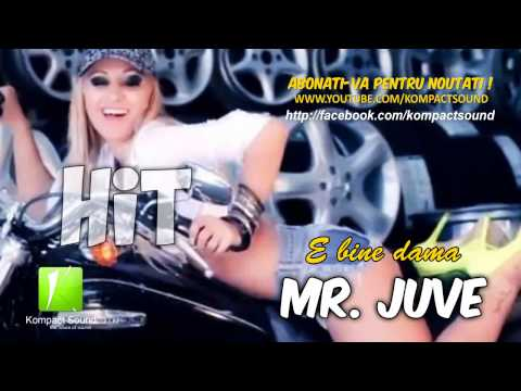 Mr. Juve - E bine dama HIT