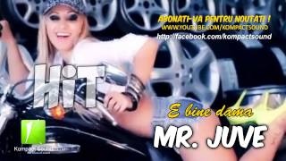 Repeat youtube video Mr. Juve - E bine dama HIT