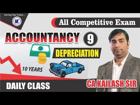 [9] Depreciation | Accountancy For All Competitive Exams | Accountancy For Beginners