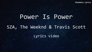 [Lyrics] - Power Is Power - SZA, The Weeknd & Travis Scott #GameofThrones