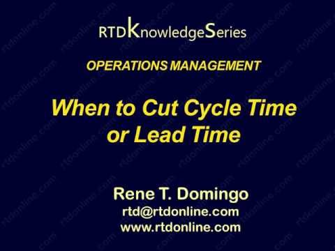 When to cut cycle time or lead time