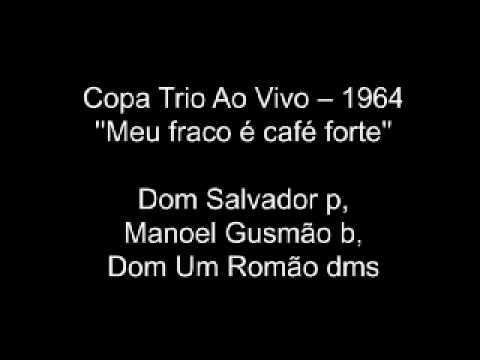 Dom Um Romão Dom Salvador = Copa Trio Ao Vivo raridade  Meu fraco é café forte   1964