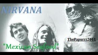 Nirvana - Mexican Seafood (Subtítulos y lyrics)