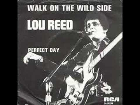 Lou Reed- Walk on the Wild Side
