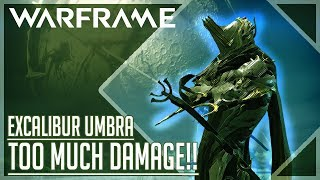 Warframe - Excalibur Umbra Build (THE BEST BUILD ON YOUTUBE) How to build & How to use
