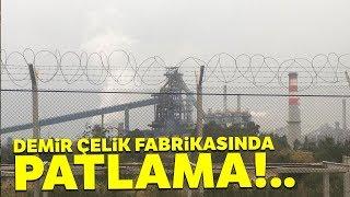 İskenderin'da Demir Çelik Fabrikasında Patlama Meydana Geldi