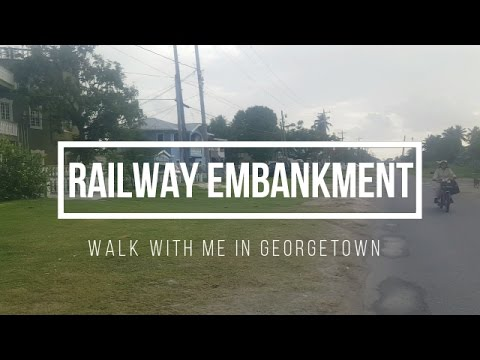 Railway Embankment | Walk with me in Georgetown