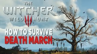 How to Survive Death March - The Witcher 3: Wild Hunt