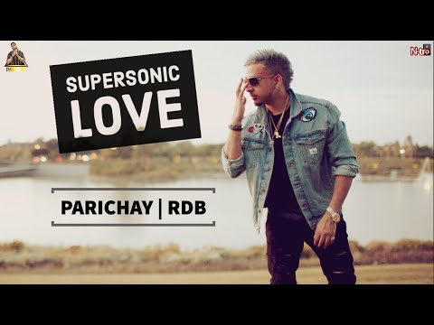 Parichay - Supersonic Love feat. RDB [Audio]