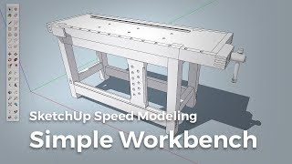 SketchUp Speed Modeling: Simple Workbench