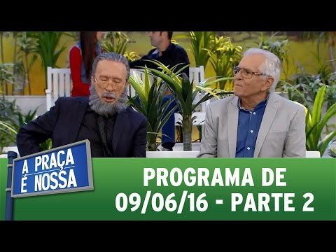 A Praça É Nossa (09/06/16) Parte 2
