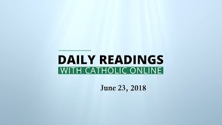 Daily Reading for Saturday, June 23rd, 2018 HD Video