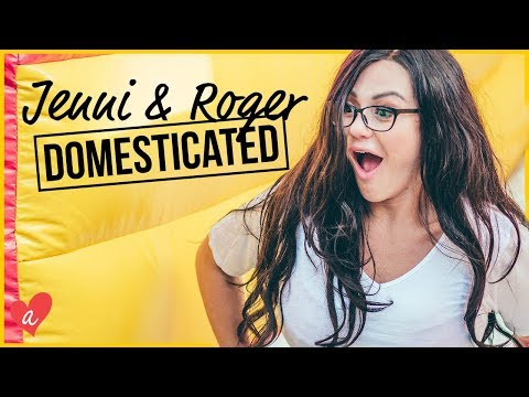 JWOWW & FRIENDS |  Jenni & Roger: Domesticated | Awestruck