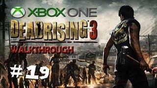 "Dead Rising 3 - Walkthrough - PART 19 ""General Bumbling!"" / XBOX ONE Gameplay"