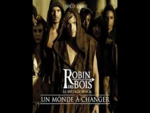 Robin des Bois - Un Monde à Changer (interprété par Nyco Lilliu).
