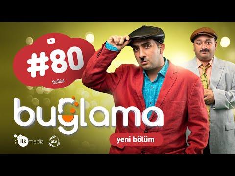 """""""Buğlama"""" #80 Yeni (30.01.2021)"""