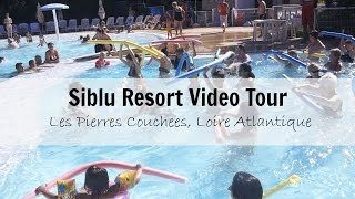 Siblu Pierres Couchees holiday resort video tour