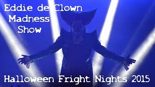 Halloween Fright Nights 2015 - Walibi Holland - Eddie de Clown show: Madness