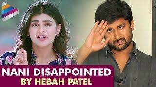 Nani Disappointed By Hebah Patel  Nanna Nenu Naa Boyfriends Latest Telugu Movie  Tejaswi Madivada