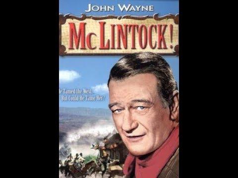 McLintock  - BEST WESTEN MOVIE EVER!!! with  John Wayne