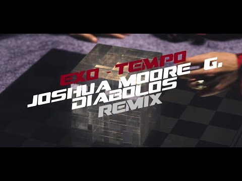 EXO - TEMPO (JOSHUA MOORE G. X DIABOLOS REMIX)