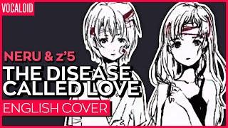 The Disease Called Love (ENGLISH) Ver. Kuraiinu | 病名は愛…