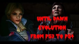 Until Dawn Evolution. From PS3 to PS4
