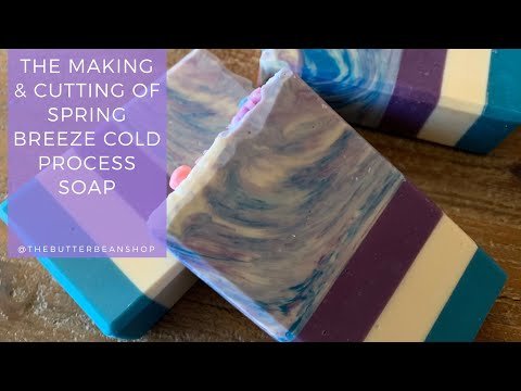 The Making and Cutting of Spring Breeze Cold Process Soap