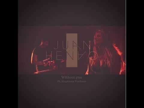 Juan Henao - Without You (feat. Stephania Perdomo)