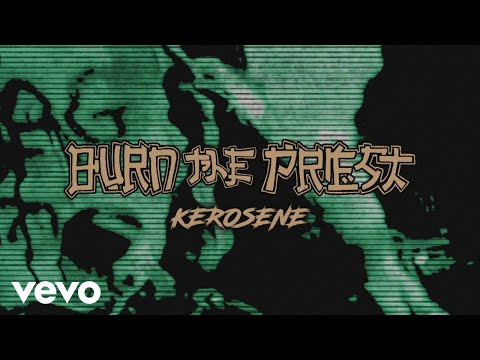 Burn The Priest - Kerosene (Audio)