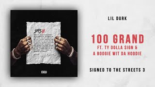 Lil Durk - 100 Grand Ft. Ty Dolla $ign & A Boogie wit da Hoodie (Signed to the Streets 3)