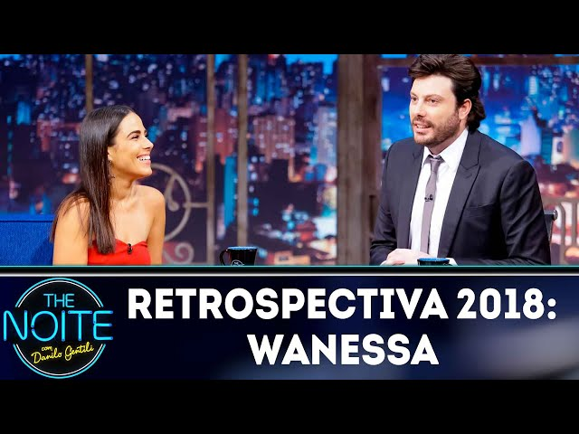 Retrospectiva 2018: Wanessa | The Noite (19/02/19)